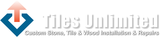 Tiles Unlimited Custom Stone, Tile & Wood Installation & Repairs